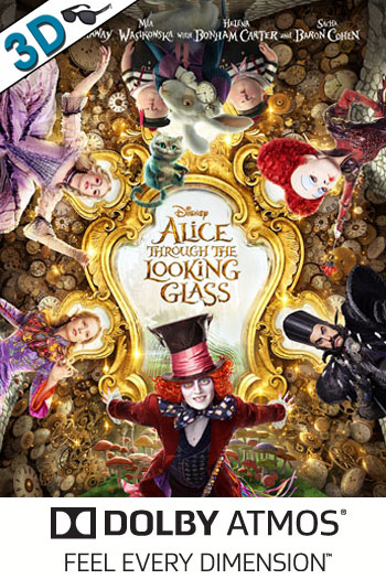 Alice Through the Looking Glass 3D ATMOS - 2016-05-27 00:00:00
