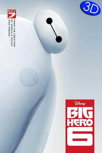 Big Hero 6 3D - 2014-11-07 00:00:00