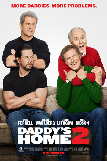 Daddy's Home 2 - Nov 10, 2017