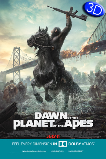 Dawn of the Planet of the Apes 3D ATMOS - 2014-07-11 00:00:00