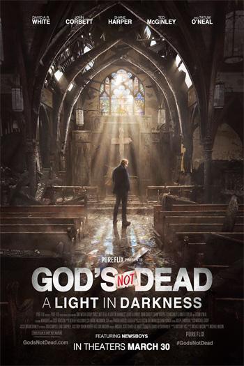 God's Not Dead: A Light in Darkness - Mar 30, 2018