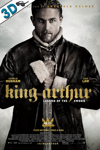 King Arthur: Legend of the Sword 3D - 2017-05-12 00:00:00