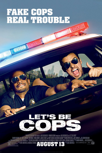 Let's Be Cops - Aug 13, 2014