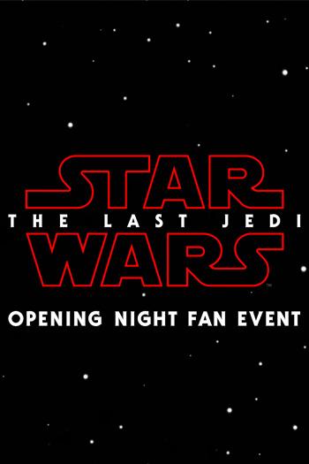 Opening Night Fan Event Star Wars The Last Jedi - Dec 14, 2017