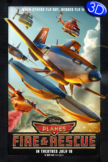 Planes Fire and Rescue 3D ATMOS - 2014-07-18 00:00:00