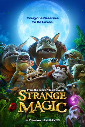 Strange Magic - Jan 23, 2015