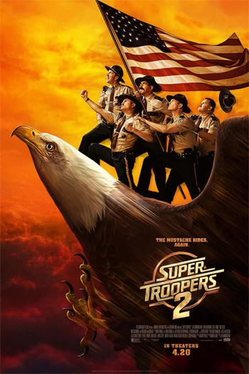 Super Troopers 2 - Apr 20, 2018