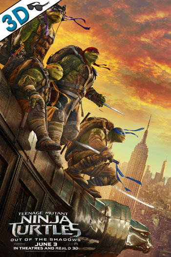 Teenage Mutant Ninja Turtles: Out of the Shadows 3D - 2016-06-03 00:00:00