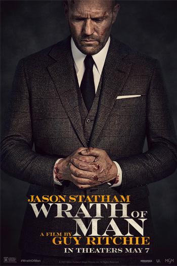 Wrath of Man - May 7, 2021