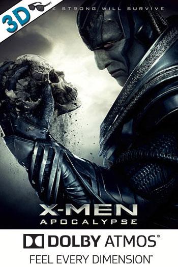X-Men: Apocalypse 3D ATMOS - 2016-05-27 00:00:00