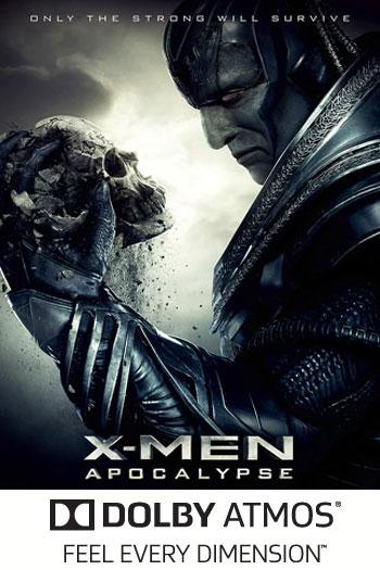 X-Men: Apocalypse ATMOS - 2016-05-27 00:00:00