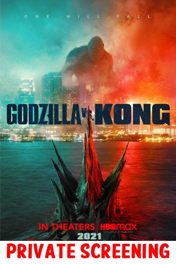 Godzilla vs. Kong - PRIVATE SCREENING - Apr 30, 2021