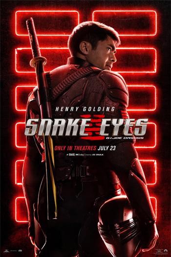 Snake Eyes: G.I. Joe Origins - Jul 23, 2021